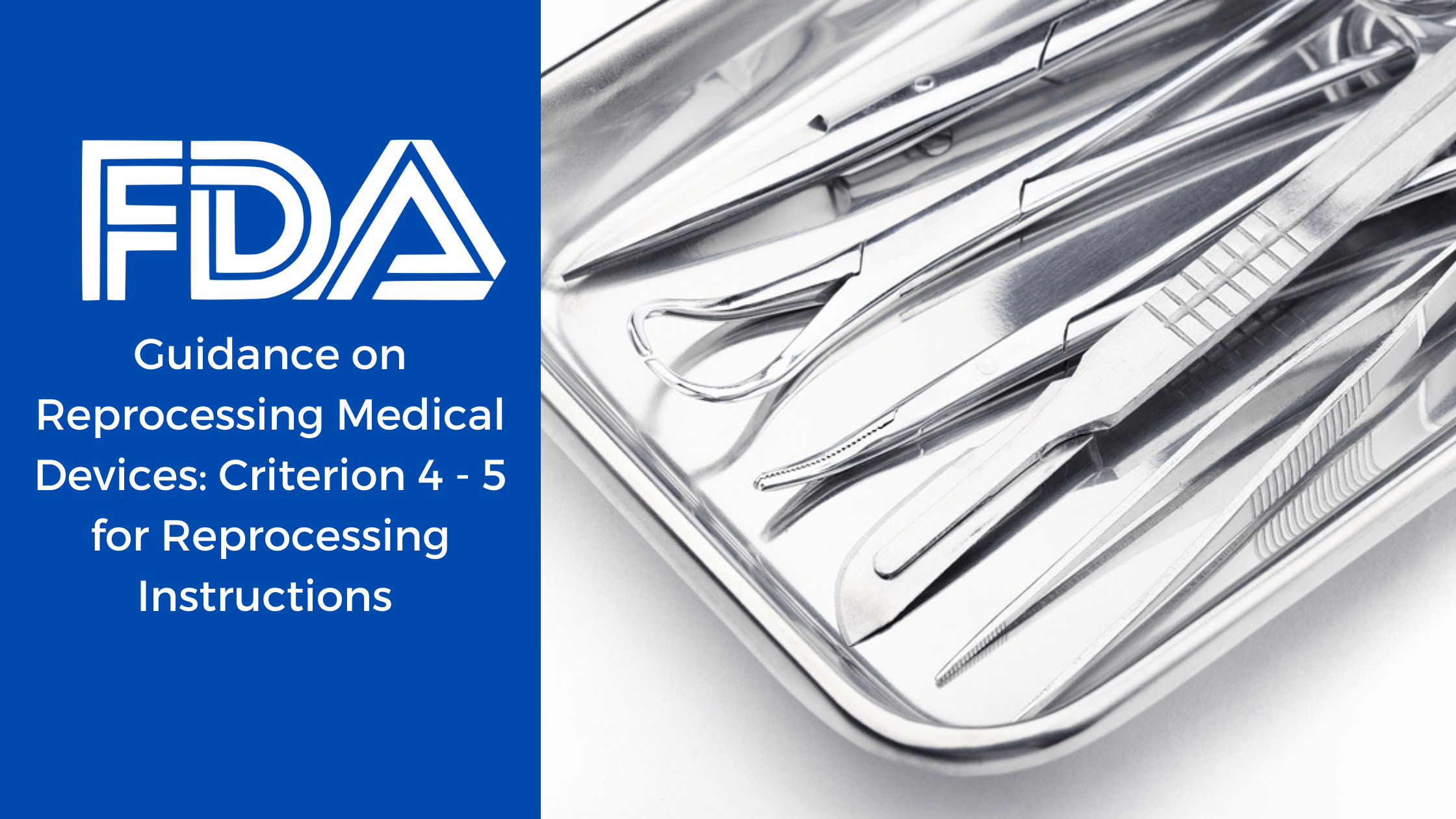 FDA Guidance on Reprocessing Medical Devices Criterion 4  5 for Reprocessing Instructions