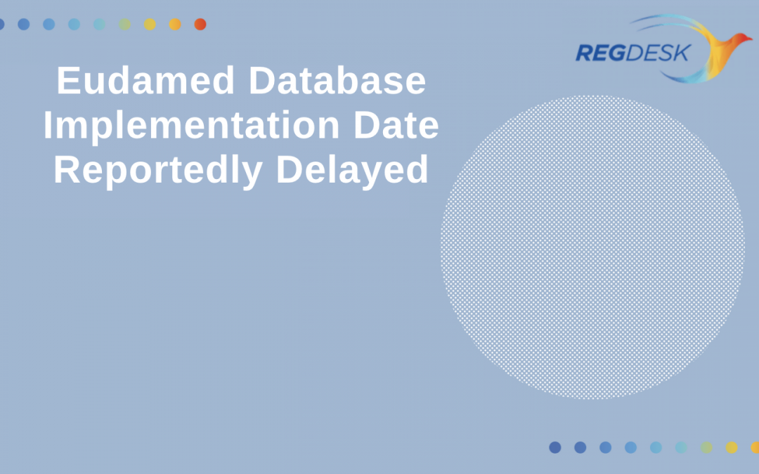 Eudamed Database Implementation Date Reportedly Delayed