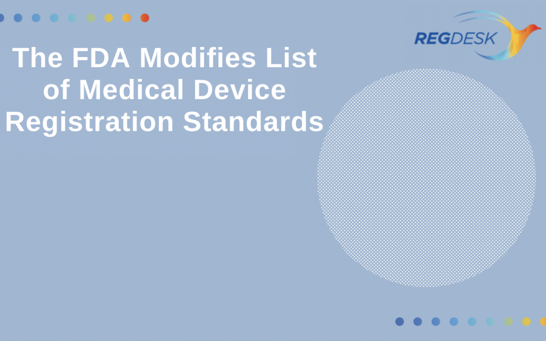 The FDA Modifies List of Medical Device Registration Standards