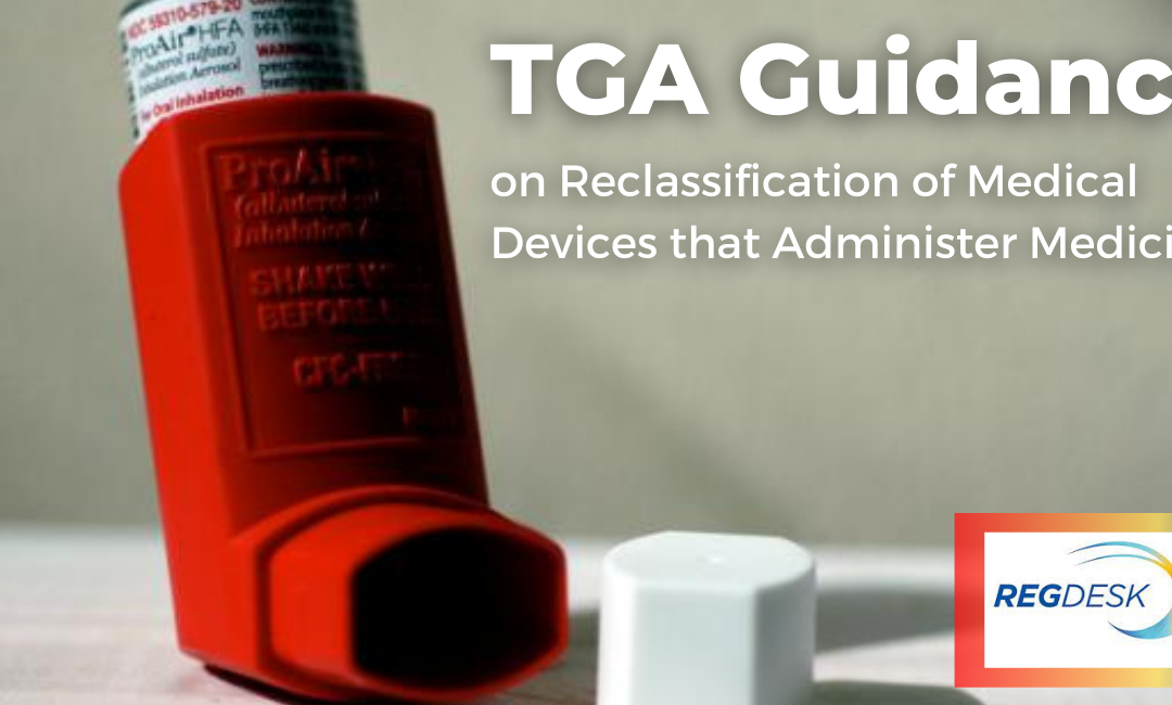 TGA Guidance on Reclassification of Medical Devices that Administer Medicines