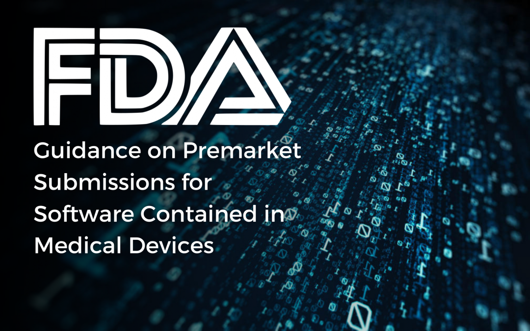 FDA Guidance on Premarket Submissions for Software Contained in Medical Devices