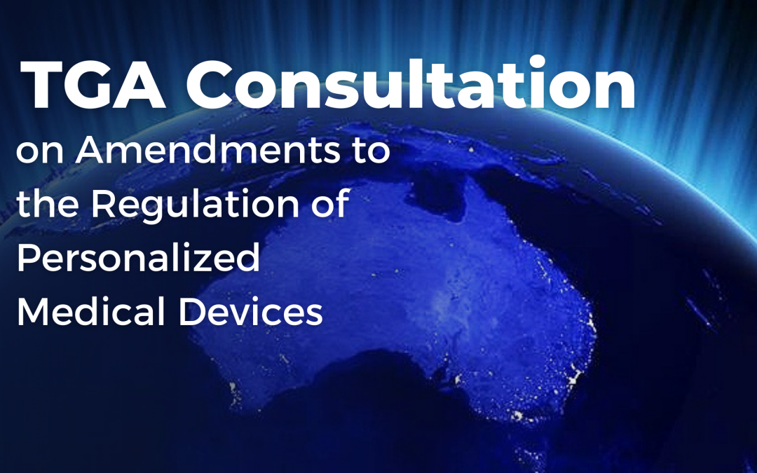 TGA Consultation on Amendments to the Regulation of Personalized Medical Devices