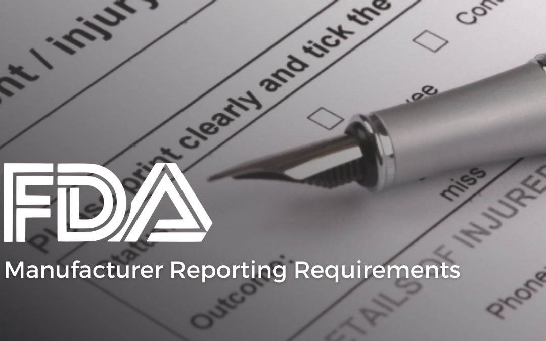FDA on Manufacturer Reporting Requirements