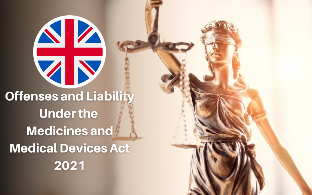 Offenses and Liability Under the Medicines and Medical Devices Act 2021