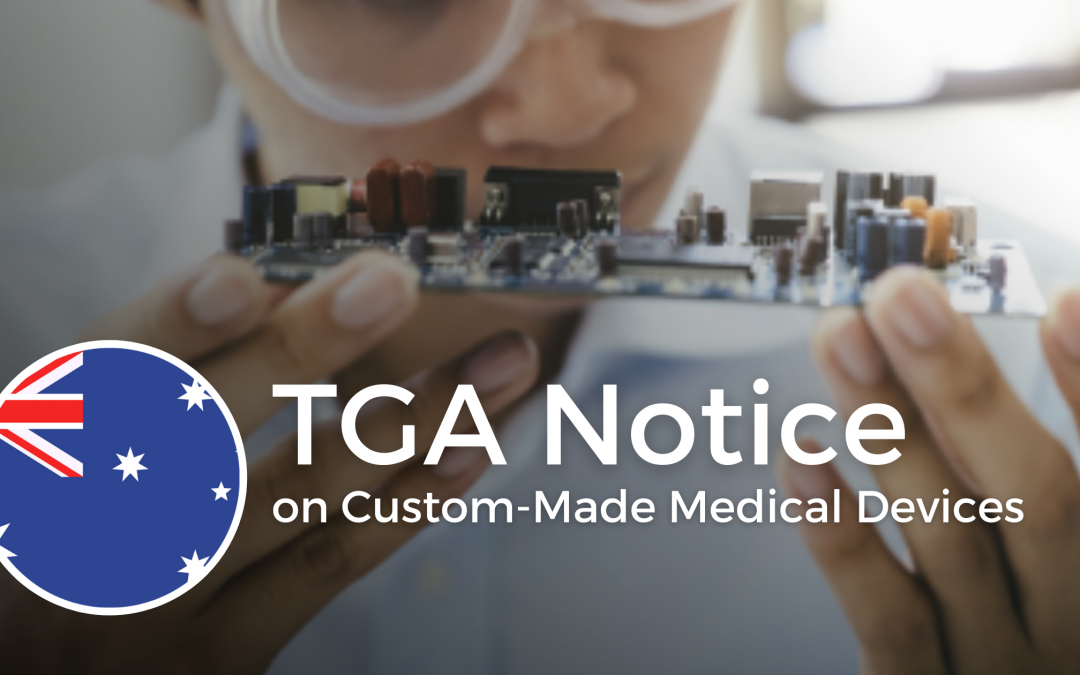TGA Notice on Custom-Made Medical Devices