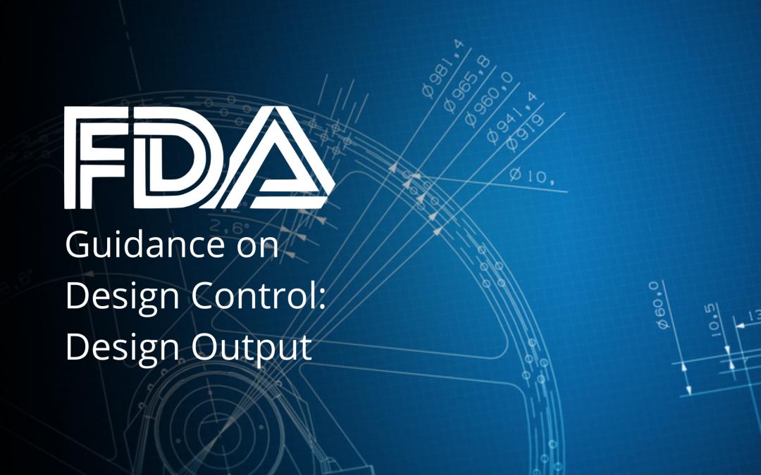 FDA Guidance on Design Control: Design Output
