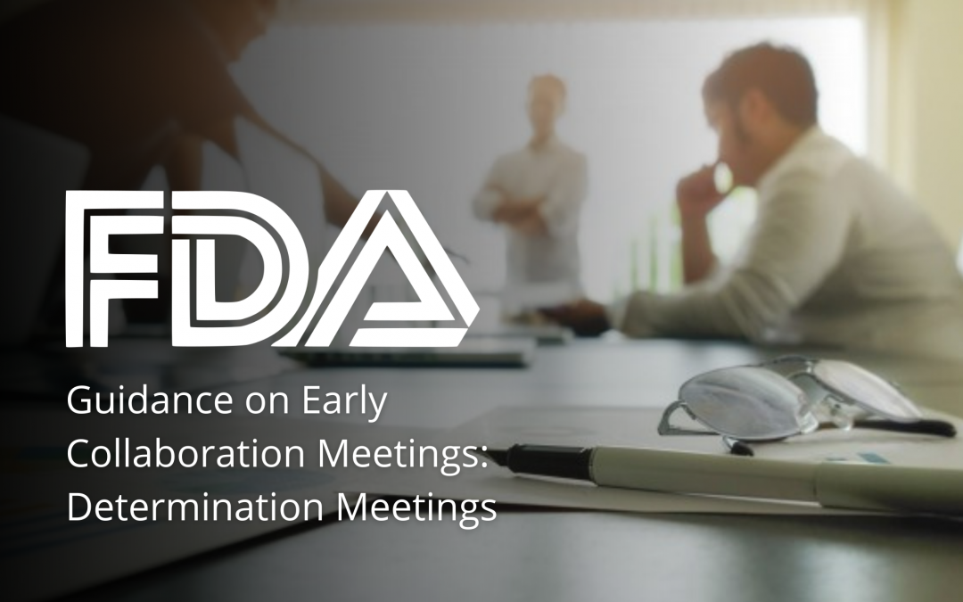 FDA on Early Collaboration Meetings: Determination Meetings