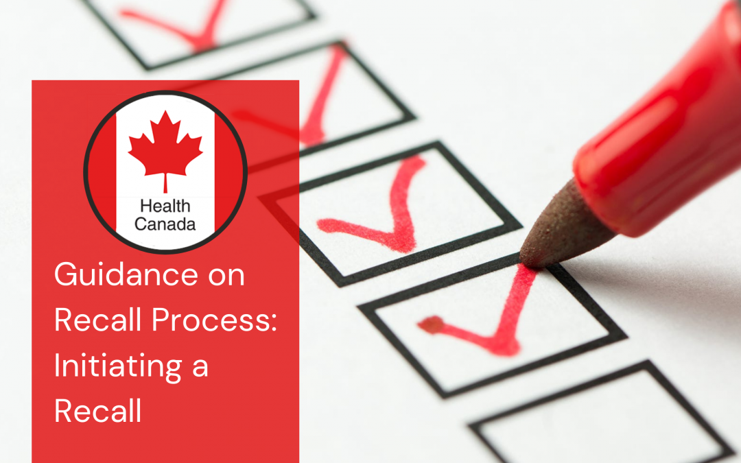 Health Canada Guidance on Recall Process: Initiating a Recall