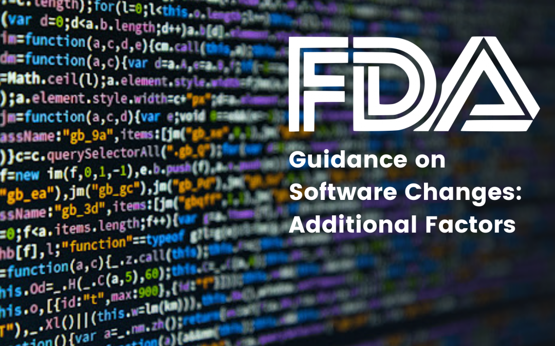 FDA on Software Changes: Additional Factors