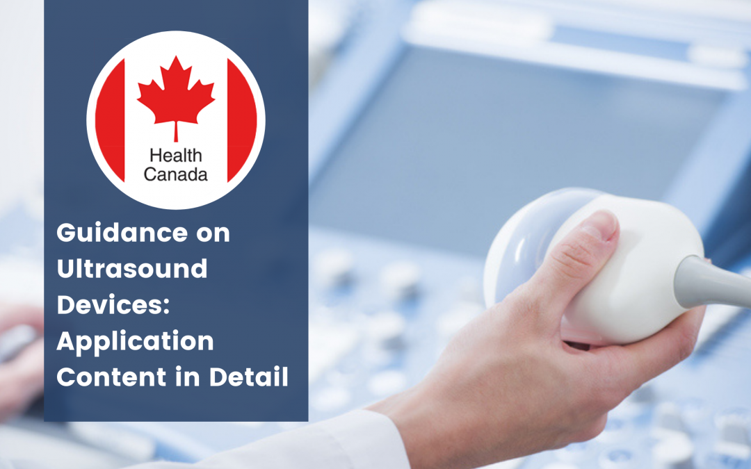 Health Canada Guidance on Ultrasound Devices: Application Content in Detail