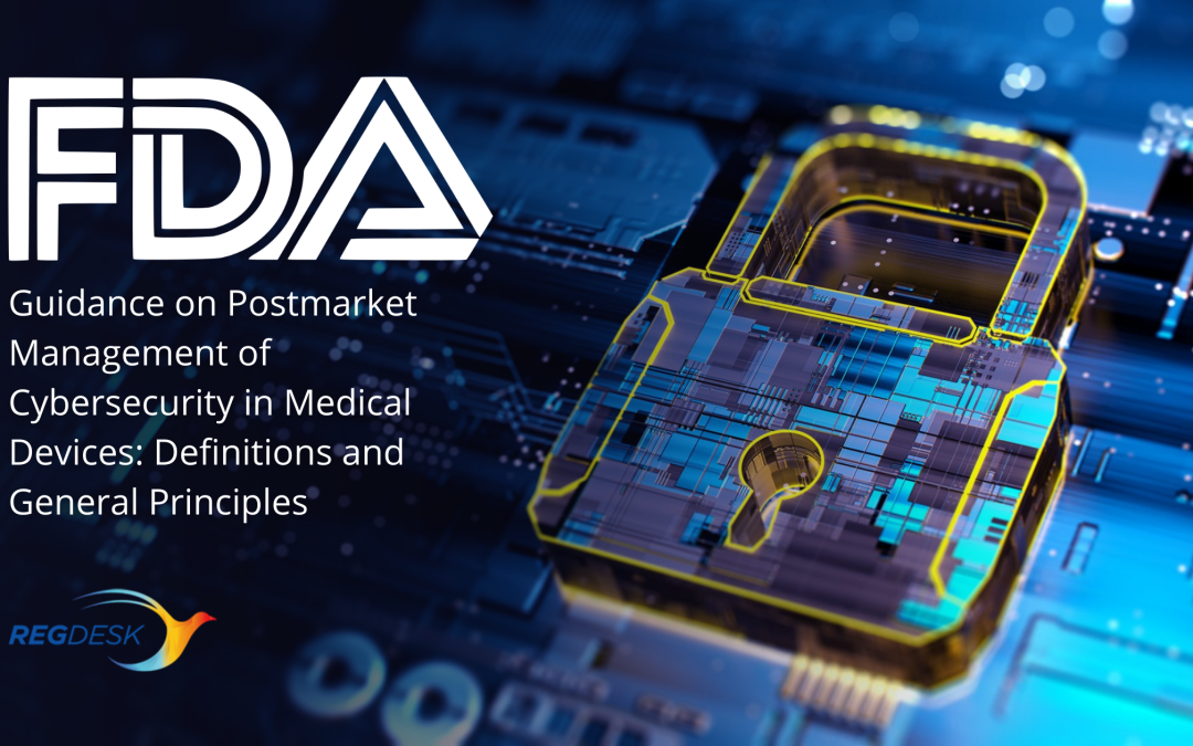 FDA Guidance on Postmarket Management of Cybersecurity in Medical Devices: Definitions and General Principles
