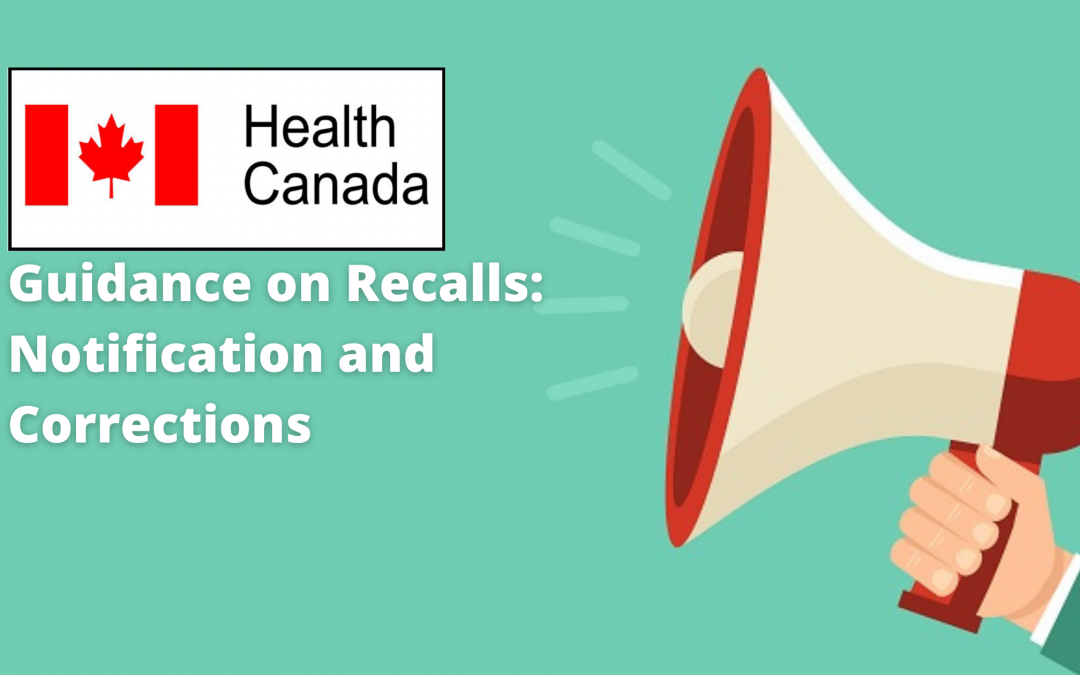 Health Canada Guidance on Recalls: Notification and Corrections