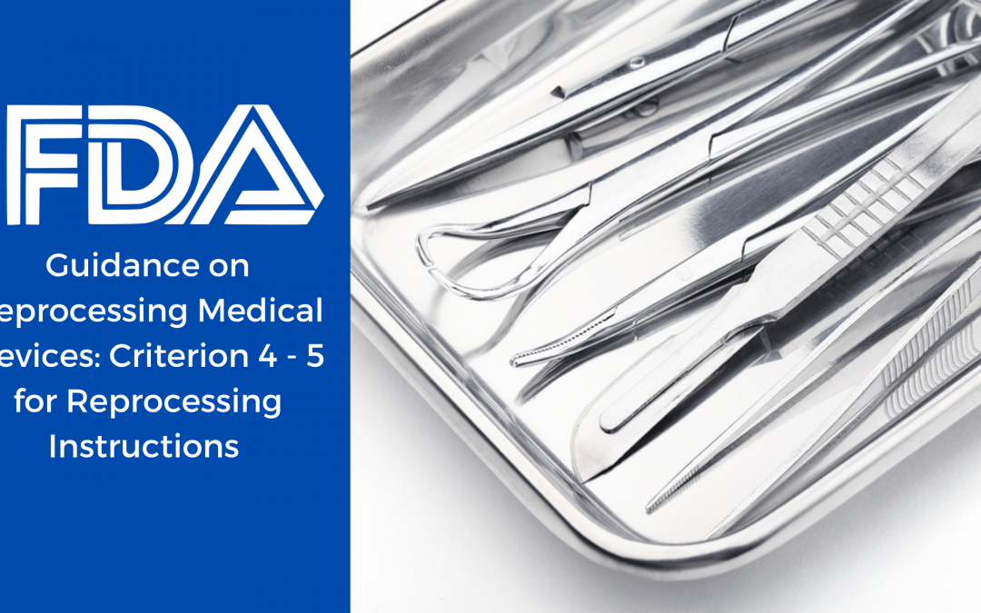 FDA Guidance on Reprocessing Medical Devices: Criterion 4 – 5 for Reprocessing Instructions