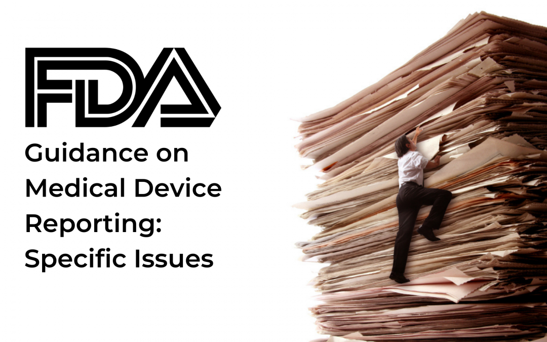 FDA Guidance on Medical Device Reporting: Specific Issues 