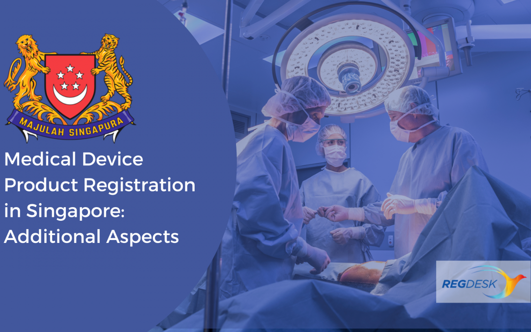 HSA Guidance on Medical Device Product Registration: Additional Aspects