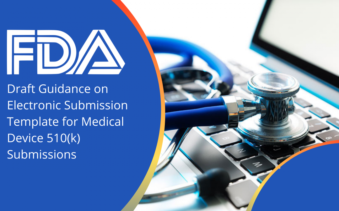 FDA Draft Guidance on Electronic Submission Template for Medical Device 510(k) Submissions