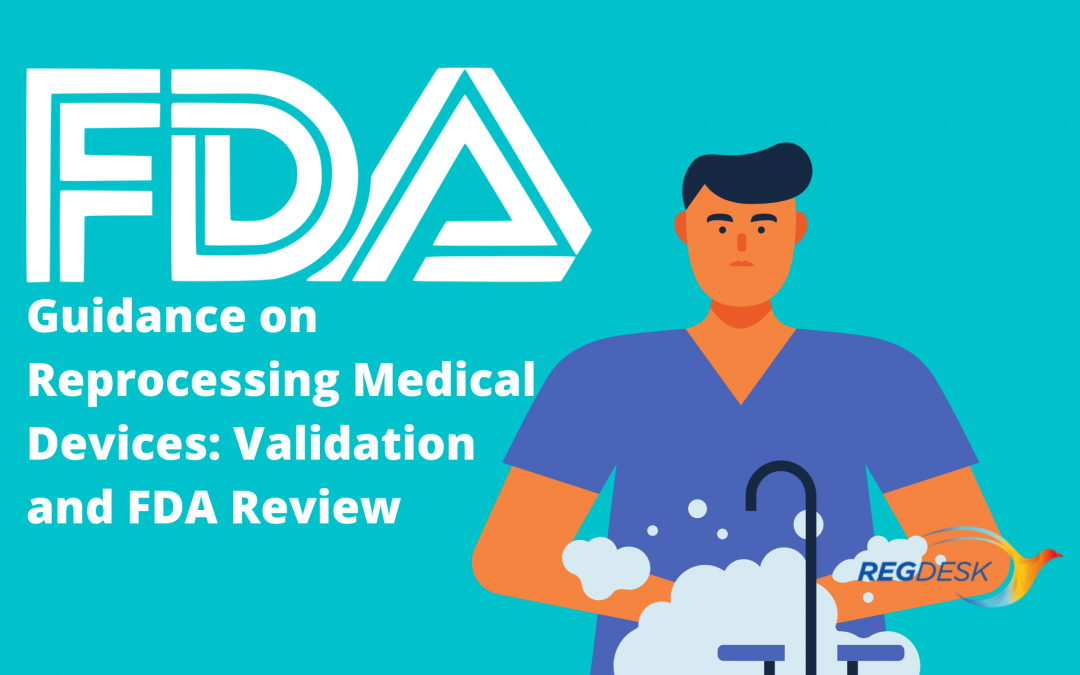 FDA Guidance on Reprocessing Medical Devices: Validation and FDA Review